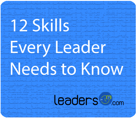 12 Skills Every Leader Needs