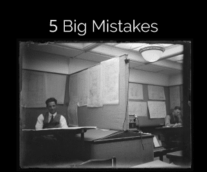 5 Big Leader Mistakes