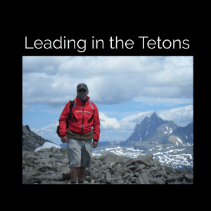 Leading in the Tetons